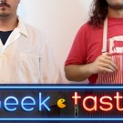 Geek Taste : Episode #0