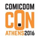 Comicdom Con Athens 2016 – Όλοι οι καλεσμένοι, οι εκθέσεις & τα events της μεγαλύτερης γιορτής των comics!
