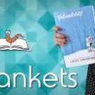 Blankets – Βιβλιοσκώληκες ep.63