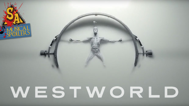 Musical Spoilers : WESTWORLD
