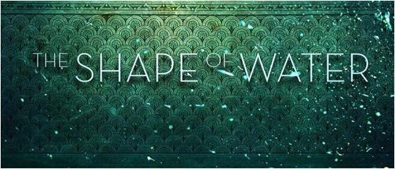 The Shape of Water : Η Νέα Ταινία του Guillermo del Toro