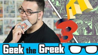Geek the Greek – Special : E3 2017