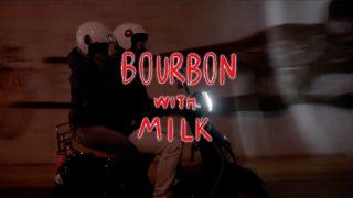 """Bourbon Με Γάλα"" τρέιλερ"